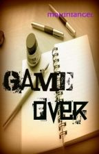Game Over. by mohiniangel