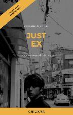 Just ex by chickyr