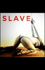 Slave [REVISED] by bhenglolitha