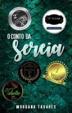 O Conto da Sereia by Morgannatavares