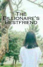 The Billionaire's Best friend by Hangkyot_ko