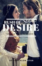 Rush of Desire VI - 'the love i need to believe in' by xfairytalewriter