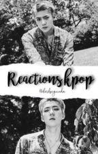 • Reacts kpop • by darksuguinha