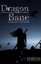 Dragon Bane by voif1d
