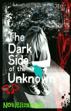 The Dark Side of the Unknown by NoelElizabeth