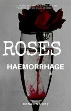 Roses Haemorrhage.  by rosalinexer