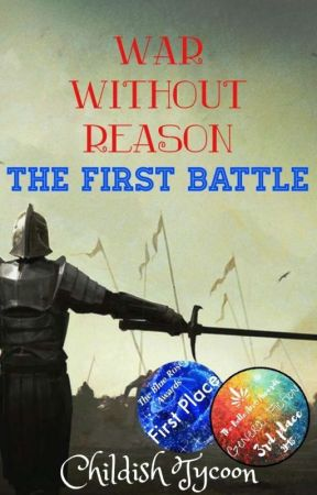 War Without Reason : The First Battle by intellectualwanderer