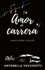 Amor en carrera [Amor sobre ruedas #3] by Anto46