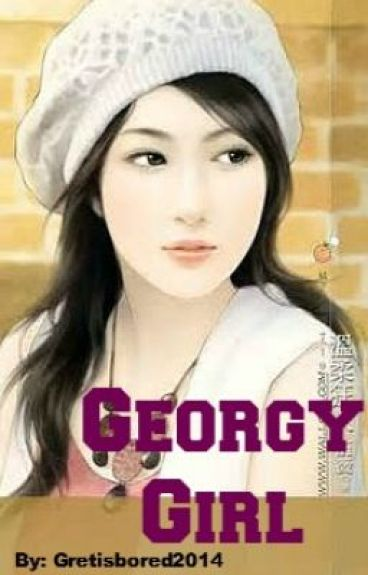 Georgy Girl (COMPLETED)