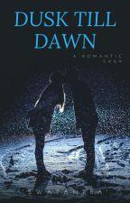 DUSK TILL DAWN by radhaajay