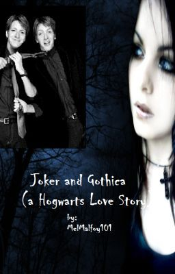 Joker and Gothica (a Hogwarts Love Story)