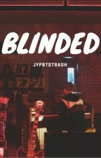 BLINDED || MYG ✅ by jypbtstrash
