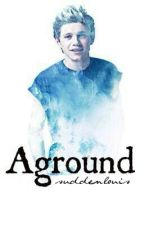 Aground || N.H *Slow Updates* by suddenlouis