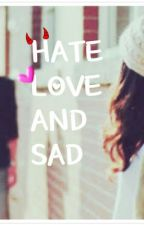 hate love and sad by thelove1234