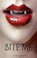 Bite Me by WintersNightmare