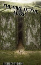 The Girl in the Maze by thaliagrace459