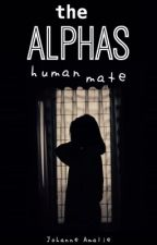 The Alpha's human mate by JohanneThorup