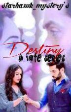 Destiny- A fate series..  by starhawk_mystery