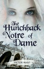 NOTRE-DAME DE PARIS [THE HUNCHBACK OF NOTRE-DAME- English Version] (Completed) by VictorHugo