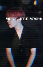 Pretty Little Psycho - Vkook ff [COMPLETED] by SatansKandyPop