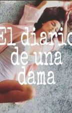 •El diario de una dama• by marmelwtf