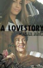 A Love Story , Cameron Dallas by iDate12boys