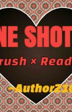 One-shots {Crush×Reader} by Author210