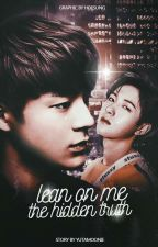 Lean on me / The hidden truth by Yutamoonie