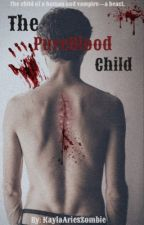 The PureBloods Child | Book Two  by KaylaAriesZombie