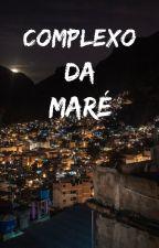 Complexo Da Maré 🔫 by VulgoCria