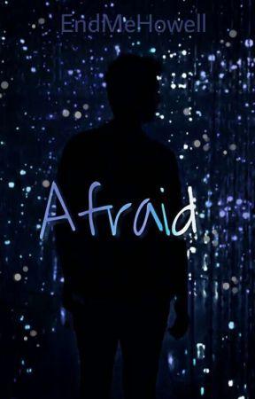 Afraid (Alone 2) by Ohhowellyeah