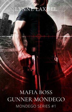 Mafia Boss: Gunner Mondego (UNDER REVISING)  by LynneLaxuel