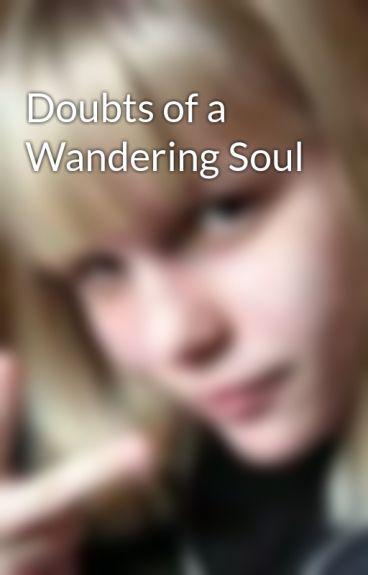 Doubts of a Wandering Soul by Casbearrulez