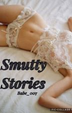 Smutty Stories  by Babe_007