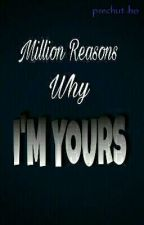 Million Reasons Why I'm Yours by prechut_ho