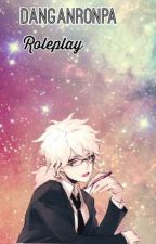 Danganronpa Roleplay  by -_Splendid_-