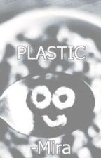 Plastic by Mira_xxox
