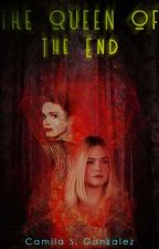 The Queen of the End |Selenator1DMoustache by Selenator1DMoustache