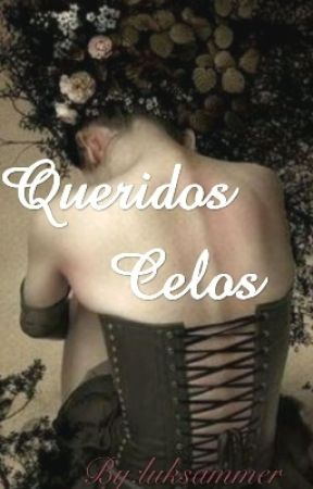 Queridos celos by luksammer