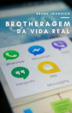 BROTHERAGEM - Da Vida Real by BrunoJovovich