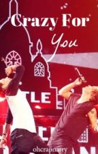 Crazy For You (Narry) by ohcrapnarry
