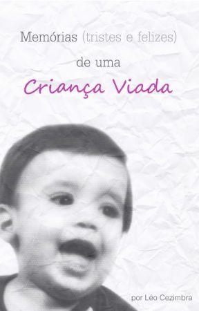 Memórias (tristes e felizes) de uma criança viada by LeonardoCezimbra6