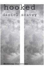 • hooked • daniel seavey  by sobbing-for-seavey