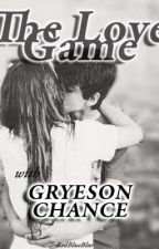 The Love Game With Greyson Chance [DISCONTINUED]  by redblueblur