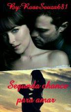 Segunda chance para amar  by RoseSouza681