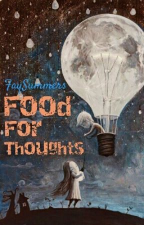 Food for thoughts by FaySummers
