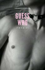 Guess Who ❥ twomin by ijustwannabeasoldier
