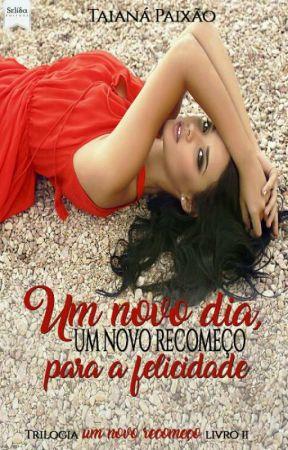 Um Novo Dia, Um Novo Recomeço Para A Felicidade - Taianá Paixão by EditoraSelida