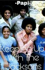 Keeping Up With The Jacksons by -Papi-