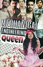 ✔️ Mechanical Engineering Queen ✔️ [Completed] by SmilingGirl_07